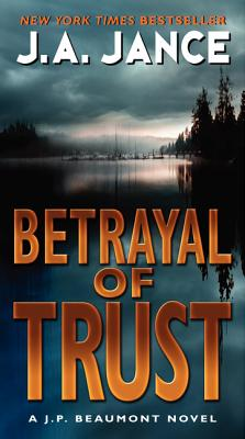 Betrayal of Trust By Jance, Judith A.