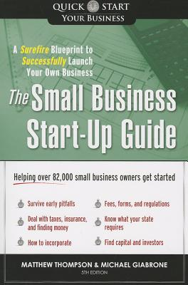 The Small Business Start-Up Guide By Thompson, Matthew/ Giabrone, Michael