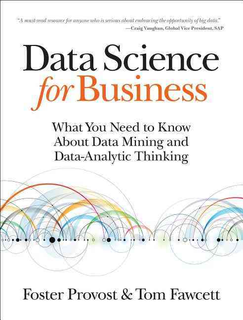 Data Science for Business By Provost, Foster/ Fawcett, Tom