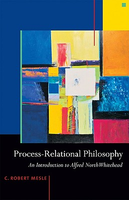 Process-Relational Philosophy By Mesle, C. Robert