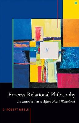 Process-Relational Philosophy By Mesle, C. Robert